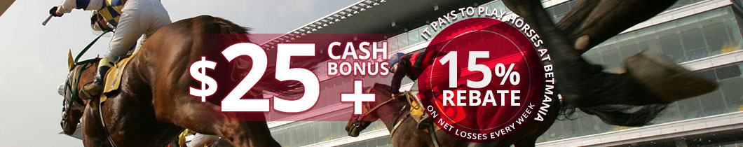 25 USD Cash Bonus + 15% Weekly Horse Rebate on Net Losses